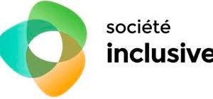 SOCIÉTÉ INCLUSIVE – l'innovation sociale pour favoriser la création d'environnements physiques et sociaux plus inclusifs